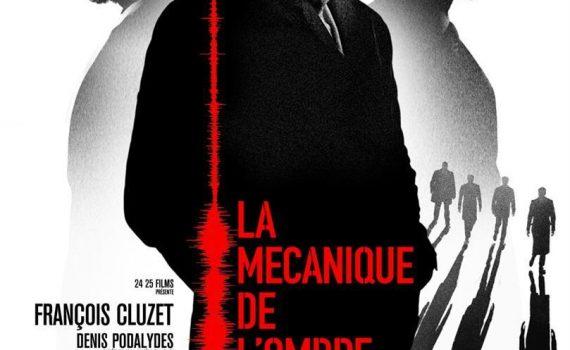 """Affiche du film """"La mécanique de l'ombre"""""""